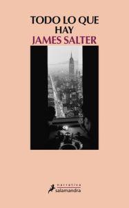 Todo lo que hay_James Salter