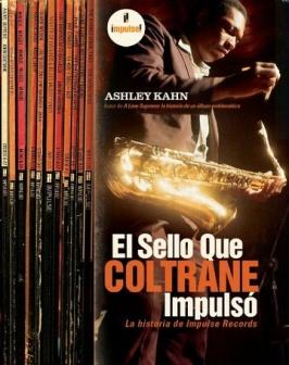 El sello que Coltrane impulsó. La historia de Impulse Records