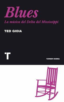 Ted Gioia - Blues, la música del Delta del Mississippi